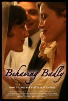 Behaving Badly on-line gratuito