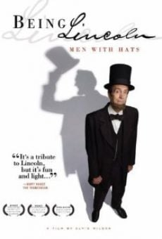 Película: Being Lincoln: Men with Hats
