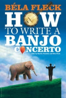 Ver película Béla Fleck: How To Write A Banjo Concerto