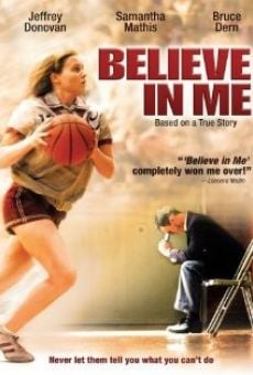 Believe in Me online gratis