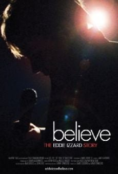 Believe: The Eddie Izzard Story on-line gratuito