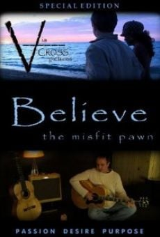 Believe: The Misfit Pawn online streaming