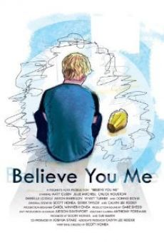 Believe You Me online free