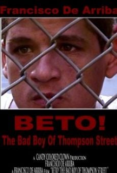 Película: Beto! The Bad Boy of Thompson Street