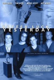 Better Luck Yesterday on-line gratuito