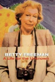 Betty Freeman: A Life for the Unknown online free