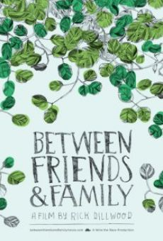 Between Friends and Family on-line gratuito