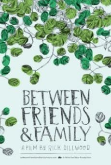 Between Friends and Family online free