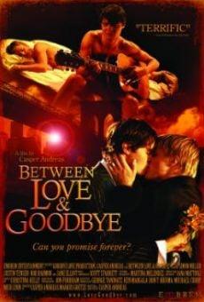 Watch Between Love & Goodbye online stream