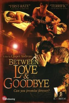 Between Love and Goodbye online gratis