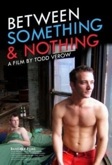 Ver película Between Something & Nothing