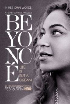 Beyoncé: Life Is But a Dream on-line gratuito
