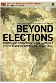 Ver película Beyond Elections: Redefining Democracy in the Americas