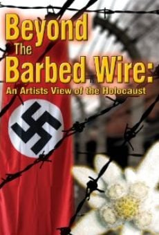 Ver película Beyond the Barbed Wire: An Artist View of the Holocaust