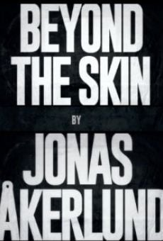 Beyond the Skin online