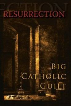 Ver película Big Catholic Guilt Resurrection