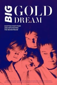 Ver película Big Gold Dream: The Sound of Young Scotland 1977-1985