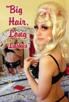 Big Hair, Long Lashes online streaming