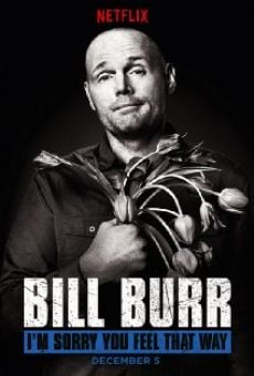 Película: Bill Burr: I'm Sorry You Feel That Way