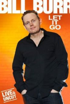 Watch Bill Burr: Let It Go online stream