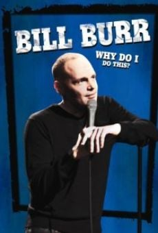 Película: Bill Burr: Why Do I Do This?