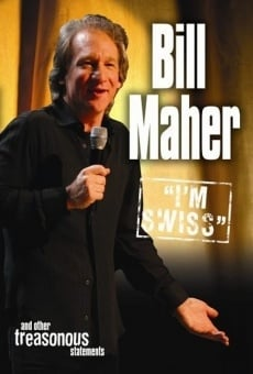 Bill Maher: I'm Swiss on-line gratuito