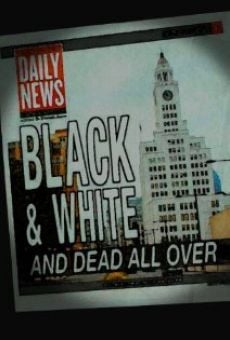 Watch Black and White and Dead All Over online stream