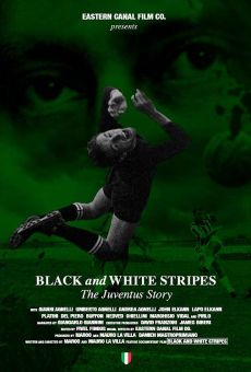 Ver película Black and White Stripes: The Juventus Story
