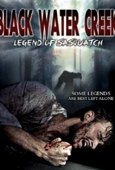 Black Water Creek: Legend of Sasquatch online free