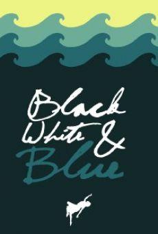 Watch Black, White, & Blue online stream