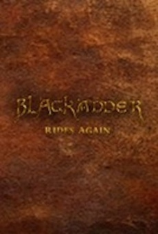 Película: Blackadder Rides Again