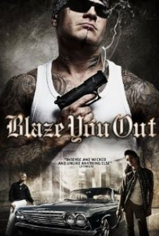 Película: Blaze You Out