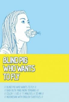 Ver película Blind Pig Wants to Fly