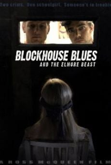 Película: Blockhouse Blues and the Elmore Beast