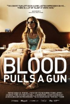 Blood Pulls a Gun online streaming