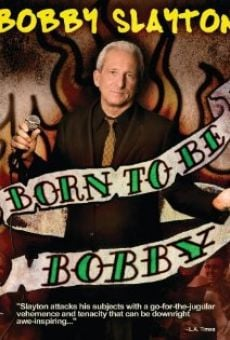 Película: Bobby Slayton: Born to Be Bobby