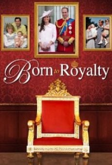 Ver película Born to Royalty