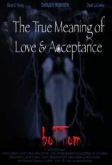 BoTTom: The True Meaning of Love & Acceptance on-line gratuito