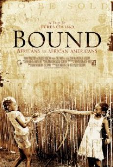 Bound: Africans versus African Americans on-line gratuito