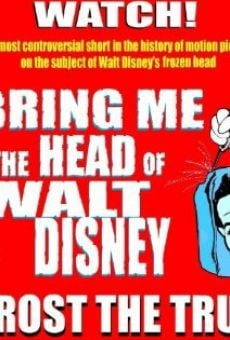 Bring Me the Head of Walt Disney online kostenlos