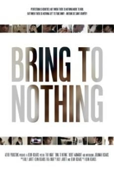 Película: Bring to Nothing