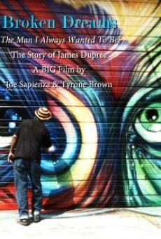 Película: Broken Dreams: The Man I Always Wanted to Be/The Story of James Dupree