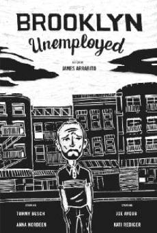 Watch Brooklyn Unemployed online stream
