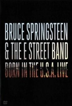 Bruce Springsteen & the E Street Band: Born in the U.S.A. Live online free