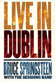 Ver película Bruce Springsteen with the Sessions Band: Live in Dublin