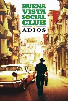 Buena Vista Social Club: Adios on-line gratuito