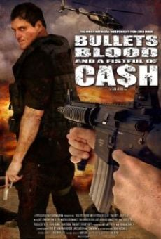 Ver película Bullets, Blood & a Fistful of Ca$h
