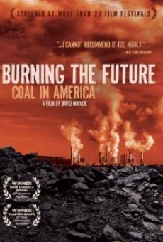 Burning the Future: Coal in America online free