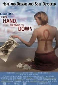 By Her Hand, She Draws You Down online free