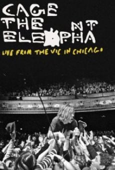 Película: Cage the Elephant: Live from the Vic in Chicago